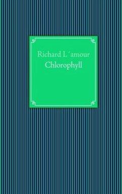 Chlorophyll - Herausgegeben von L'amour, Richard