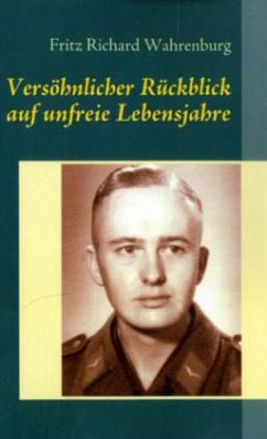 Versöhnlicher Rückblick auf unfreie Lebensjahre - Wahrenburg, Fritz Richard