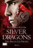 Viel Rauch um Nichts / Silver Dragons Trilogie Bd.2