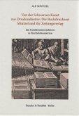 Von der Schwarzen Kunst zur Druckindustrie: Die Buchdruckerei Mintzel und ihr Zeitungsverlag. 2 Bände
