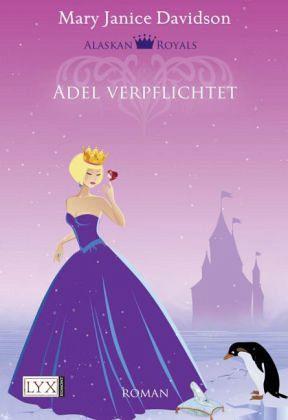 Adel verpflichtet / Alaskan Royals Bd.3 - Davidson, Mary Janice