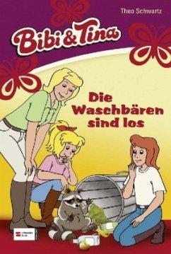 Die Waschbären sind los / Bibi & Tina Bd.41 - Schwartz, Theo