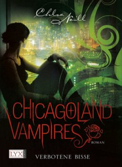 Verbotene Bisse / Chicagoland Vampires Bd.2 - Neill, Chloe