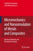 Micromechanics and Nanosimulation of Metals and Composites