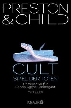 Cult - Spiel der Toten / Pendergast Bd.9 - Preston, Douglas; Child, Lincoln