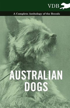 Australian Dogs - A Complete Anthology of the Breeds - - Various
