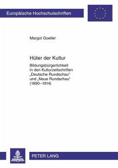 Hüter der Kultur - Goeller, Margot