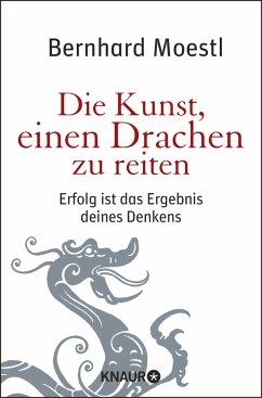 Die Kunst, einen Drachen zu reiten - Moestl, Bernhard