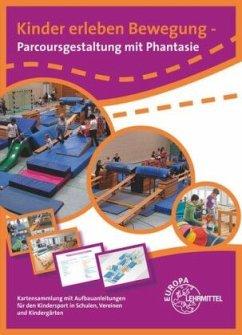 Kinder erleben Bewegung - Parcoursgestaltung mit Phantasie - Dörr, Cristina; Kübler, Claudia; Pfeiffer, Claudia