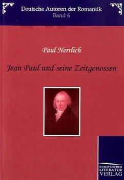 Jean Paul und seine Zeitgenossen - Nerrlich, Paul