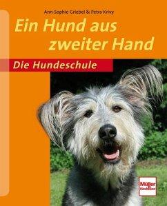 Ein Hund aus zweiter Hand - Griebel, Ann-Sophie; Krivy, Petra