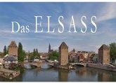 Das Elsass - Ein Bildband
