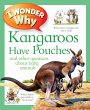 I Wonder Why Kangaroos Have Po …