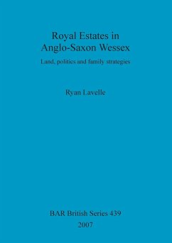 Royal Estates in Anglo-Saxon Wessex - Lavelle, Ryan