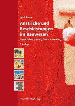 Anstriche und Beschichtungen im Bauwesen - Rusam, Horst