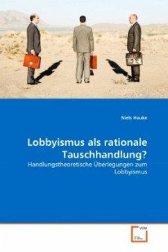 Lobbyismus als rationale Tauschhandlung?