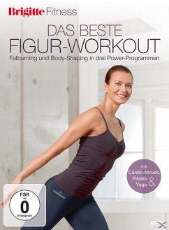 Brigitte - das beste Figur-Workout - Fatburning und Body-Shaping in drei Power-Programmen - Diverse