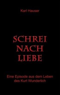 Schrei nach Liebe - Hauser, Karl