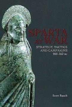 Sparta at War - Rusch, Dr Scott M.