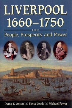Liverpool, 1660-1750: People, Prosperity and Power - Ascott, Diana E.; Power, Michael