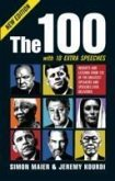 The 100: Insights and Lessons from 100 of the Greatest Speakers and Speeches Ever Delivered