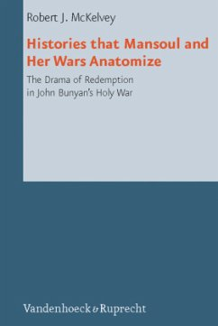 Histories that Mansoul and Her Wars Anatomize - McKelvey, Robert J.