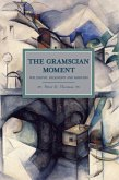 The Gramscian Moment: Philosophy, Hegemony and Marxism