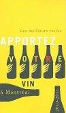 Apportez Votre Vin: Les Meilleurs Restos A Montreal