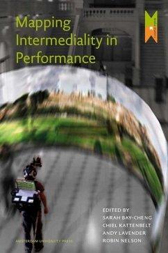 Mapping Intermediality in Performance - Lavender, Andy Kattenbelt, Chiel Nelson, Robin