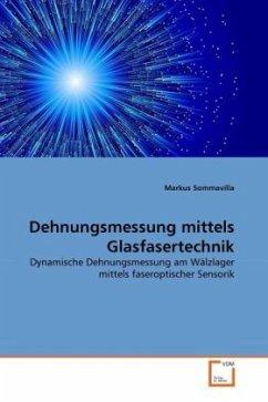 Dehnungsmessung mittels Glasfasertechnik - Sommavilla, Markus