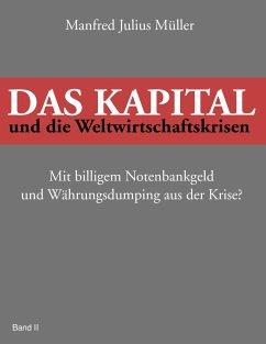 Das Kapital und die Weltwirtschaftskrisen - Müller, Manfred J.