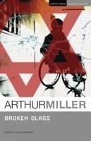 Broken Glass - Miller, Arthur