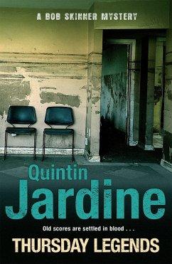 Thursday Legends (Bob Skinner series, Book 10) - Jardine, Quintin