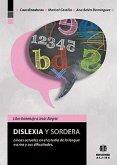 Dislexia y Sordera: Lineas Actuales En El Estudio de La Lengua Escrita y Sus Dificultades