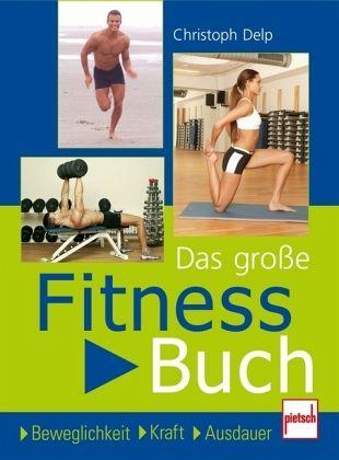 Das große Fitnessbuch - Delp, Christoph