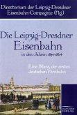 Die Leipzig-Dresdner Eisenbahn in den Jahren 1839 bis 1864