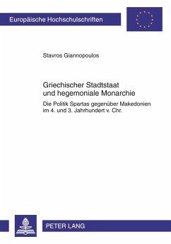 Griechischer Stadtstaat und hegemoniale Monarchie - Giannopoulos, Stavros
