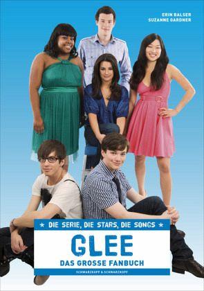 Glee - Das große Fanbuch - Balser, Erin; Gardner, Suzanne