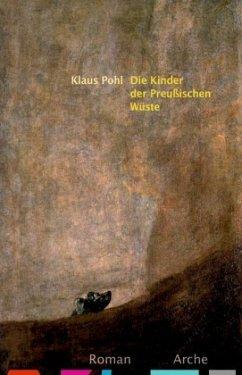 Die Kinder der Preußischen Wüste - Pohl, Klaus