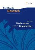 Biedermann und die Brandstifter. EinFach Deutsch Unterrichtsmodelle