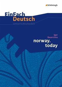 norway.today. EinFach Deutsch Unterrichtsmodelle - Bauersima, Igor; Greese, Bettina