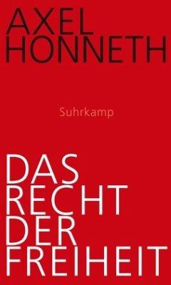Das Recht der Freiheit - Honneth, Axel