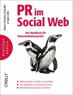PR im Social Web: Das Handbuch für Kommunikationsprofis (oreilly basics) - Schindler, Marie-Christine und Tapio Liller