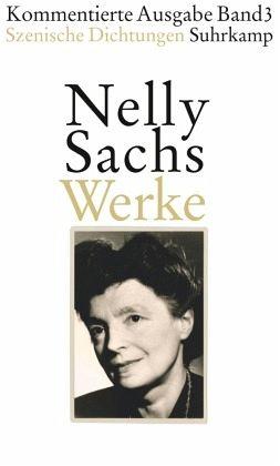 Werke. Kommentierte Ausgabe in vier Bänden 03. - Sachs, Nelly