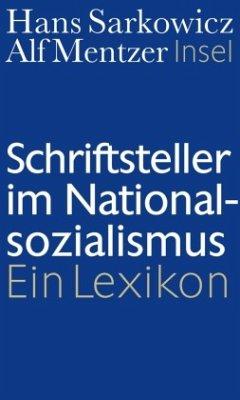Schriftsteller im Nationalsozialismus - Sarkowicz, Hans; Mentzer, Alf