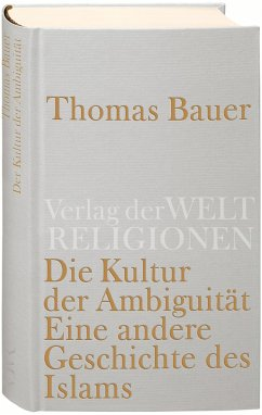 Die Kultur der Ambiguität - Bauer, Thomas