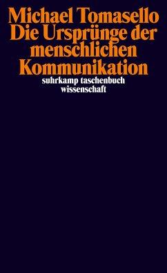 Die Ursprünge der menschlichen Kommunikation - Tomasello, Michael