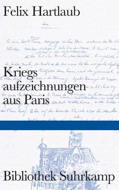 Kriegsaufzeichnungen aus Paris - Hartlaub, Felix