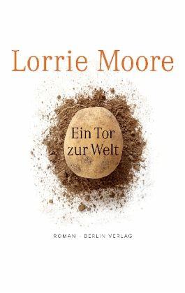 Ein Tor zur Welt - Moore, Lorrie