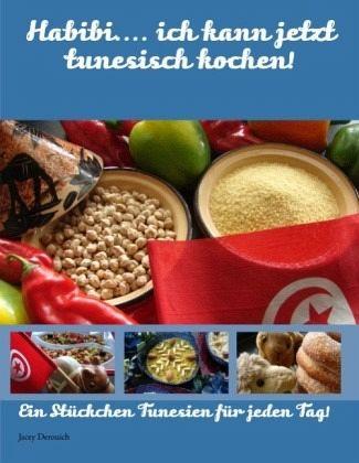 Habibi ich kann jetzt tunesisch kochen von jacey for Was kann ich kochen